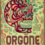 Artist Not to Miss: ORGONE