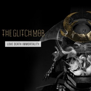Glitch Mob - Love, Death, Immortality