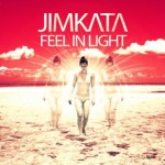 "Jimkata Releases New EP ""Feel in Light"""