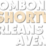 Jazz Fest Festivities: Trombone Shorty & Orleans Avenue
