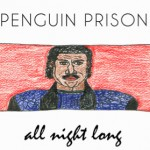 Track Of The Day: Penguin Prison – All Night Long