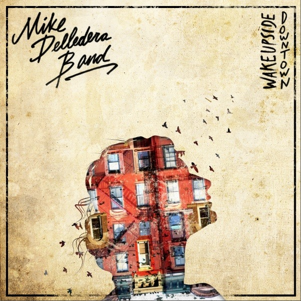 Mike Delledera Band - WakeUpsideDowntown