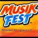 Musikfest 2014 Preview: August 1st – August 10th