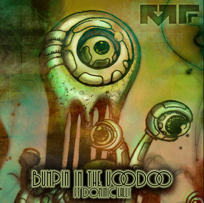 "Manic Focus and Dominic Lalli art for ""Bumpin' In The Voodoo"""