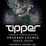 Tipper, Orchard Lounge & Space Jesus Coming to Best Buy Theater 1/3/15
