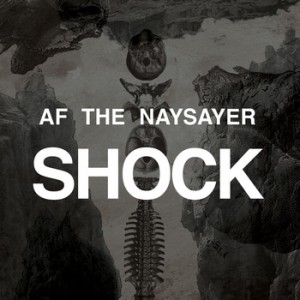 "AF The NAYSAYER: ""Shock"""