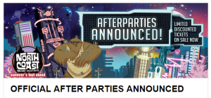 North Coast Announces 16 After Parties
