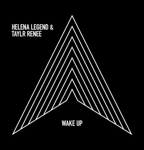 """Helena Legend and Taylr Renee Release """"Wake Up"""""""