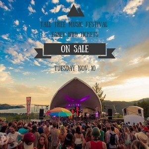 Tall Tree Music Festival – Super Early Bird Tickets on sale today at noon!